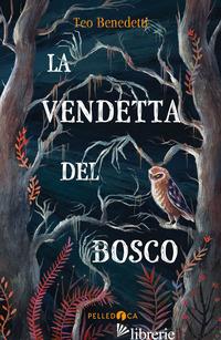 VENDETTA DEL BOSCO (LA) - BENEDETTI TEO