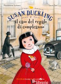 SUSAN DUCKLING E IL CASO DEL REGALO DI COMPLEANNO - SCHIAVO MADDALENA