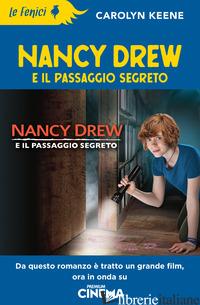 NANCY DREW E IL PASSAGGIO SEGRETO - KEENE CAROLYN