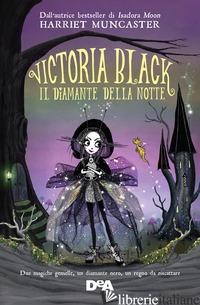 DIAMANTE DELLA NOTTE. VICTORIA BLACK (IL) - MUNCASTER HARRIET