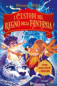 CUSTODI DEL REGNO DELLA FANTASIA (I) - STILTON GERONIMO