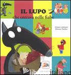 LUPO CHE ENTRAVA NELLE FIABE. AMICO LUPO. EDIZ. A COLORI (IL) - LALLEMAND ORIANNE