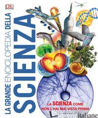 GRANDE ENCICLOPEDIA DELLA SCIENZA (LA) - AA VV