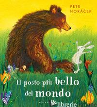 POSTO PIU' BELLO DEL MONDO. EDIZ. A COLORI (IL) - HORACEK PETR