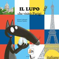LUPO CHE VISITO' PARIGI. AMICO LUPO. EDIZ. A COLORI (IL) - LALLEMAND ORIANNE