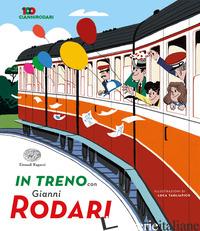 IN TRENO CON GIANNI RODARI - RODARI GIANNI; TOLIN D. (CUR.)