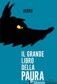 GRANDE LIBRO DELLA PAURA. EDIZ. A COLORI (IL) - DEDIEU THIERRY