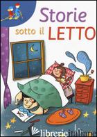 STORIE SOTTO IL LETTO - ROSSI SERGIO
