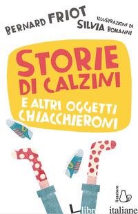 STORIE DI CALZINI E ALTRI OGGETTI CHIACCHIERONI - FRIOT BERNARD