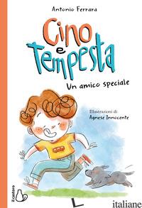 CINO E TEMPESTA. UN AMICO SPECIALE - FERRARA ANTONIO