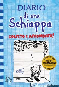 DIARIO DI UNA SCHIAPPA. COLPITO E AFFONDATO! - KINNEY JEFF