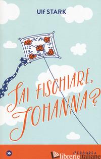 SAI FISCHIARE, JOHANNA? - STARK ULF
