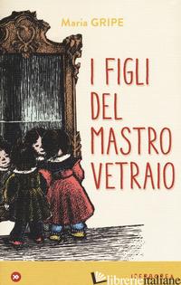 FIGLI DEL MASTRO VETRAIO (I) - GRIPE MARIA