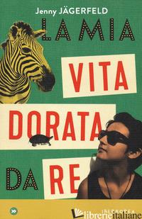 MIA VITA DORATA DA RE (LA) - JAGERFELD JENNY