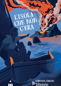 ISOLA CHE NON C'ERA (L') - CINGOLI LORENZA