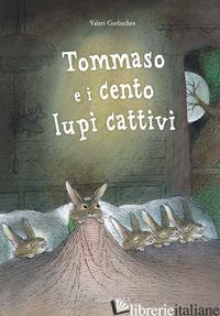 TOMMASO E I CENTO LUPI CATTIVI. EDIZ. A COLORI - GORBACHEV VALERI