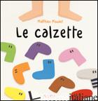 CALZETTE. EDIZ. A COLORI (LE) - MAUDET MATTHIEU