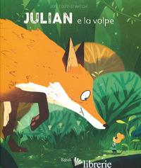 JULIAN E LA VOLPE. EDIZ. A COLORI - TODD-STANTON JOE