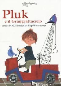 PLUK E IL GRANGRATTACIELO - SCHMIDT ANNIE M.