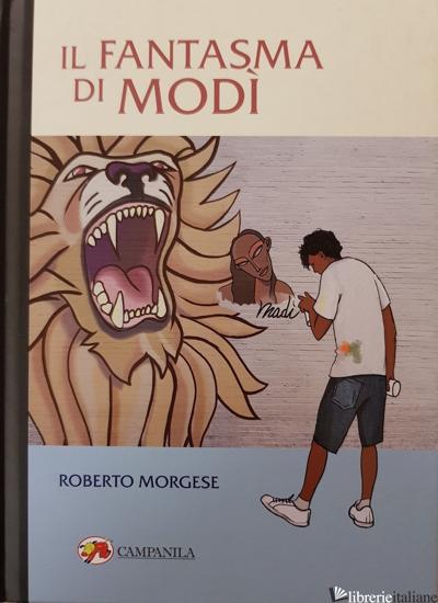 FANTASMA DI MODI' (IL) - MORGESE ROBERTO