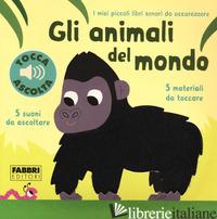 ANIMALI DEL MONDO. LIBRI SONORI DA ACCAREZZARE (GLI) - BILLET MARION