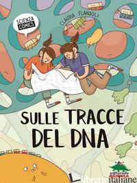 SULLE TRACCE DEL DNA. EDIZ. ILLUSTRATA - FLANDOLI CLAUDIA