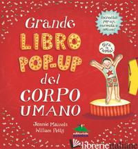 GRANDE LIBRO POP-UP DEL CORPO UMANO. EDIZ. ILLUSTRATA - PETTY WILLIAM