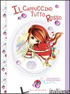 CAPPUCCINO TUTTO ROSSO (IL) - RINDONE ROBERTA
