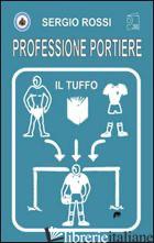 PROFESSIONE PORTIERE. IL TUFFO. CON DVD - ROSSI SERGIO