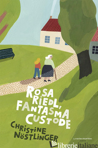 ROSA RIEDL FANTASMA CUSTODE - NOSTLINGER CHRISTINE