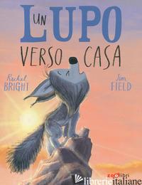 LUPO VERSO CASA. EDIZ. A COLORI (UN) - BRIGHT RACHEL