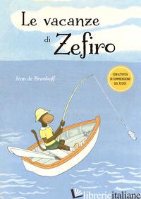 VACANZE DI ZEFIRO. EDIZ. A COLORI (LE) - BRUNHOFF JEAN DE
