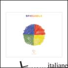 SPIEGABILE. EDIZ. ITALIANA E INGLESE - RINDONE CARLOTTA; RINDONE ROBERTA