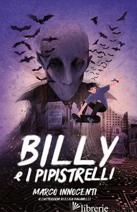 BILLY E I PIPISTRELLI - INNOCENTI MARCO