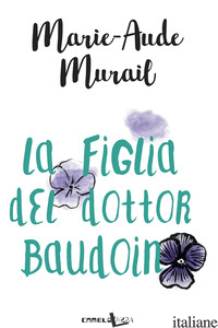 FIGLIA DEL DOTTOR BAUDOIN (LA) - MURAIL MARIE-AUDE