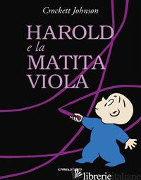 HAROLD E LA MATITA VIOLA. EDIZ. A COLORI - JOHNSON CROCKETT