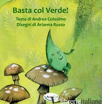 BASTA COL VERDE! - COLOSIMO ANDREA