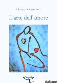 ARTE DELL'AMORE (L') - GAUDINO GIUSEPPE