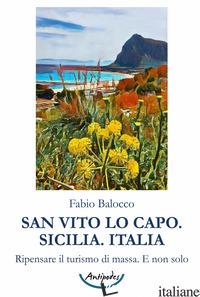 SAN VITO LO CAPO. SICILIA. ITALIA. RIPENSARE IL TURISMO DI MASSA. E NON SOLO - BALOCCO FABIO