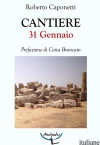 CANTIERE 31 GENNAIO - CAPONETTI ROBERTO