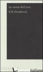 STORIA DELL'ARTE (LA) - GOMBRICH ERNST H.