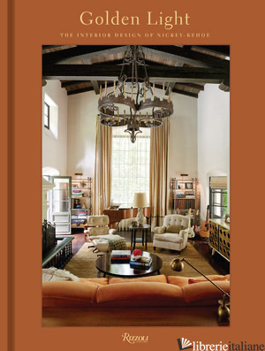 Golden Light: The Interior Design of Nickey Kehoe - Todd Nickey and Amy Kehoe