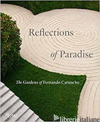 Reflections of Paradise: The Gardens of Fernando Caruncho - Taylor Gordon