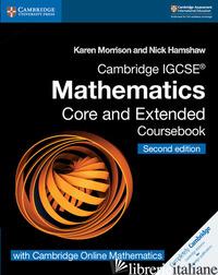 CAMBRIDGE IGCSE MATHEMATICS CORE AND EXTENDED COURSEBOOK. PER LE SCUOLE SUPERIOR - MORRISON KAREN; HAMSHAW NICK