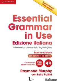 ESSENTIAL GRAMMAR IN USE BOOK WITH ANSWERS AND INTERACTIVE EBOOK. CON CONTENUTO  - MURPHY PALLINI