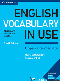 ENGLISH VOCABULARY IN USE UPPER INTERMEDIATE. BOOK WITH ANSWERS - MCCARTHY MICHAEL - O'DELL FELICITY