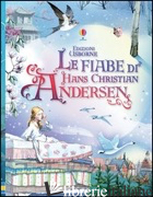 FIABE DI HANS CHRISTIAN ANDERSEN (LE) - ANDERSEN HANS CHRISTIAN