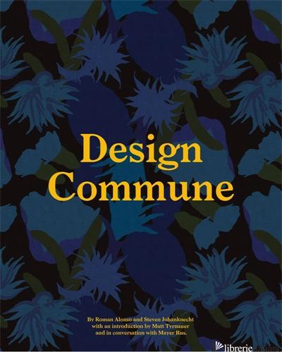 Design Commune - Roman Alonso, Steven Johanknecht