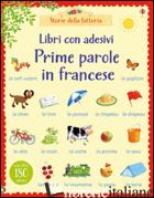 PRIME PAROLE IN FRANCESE. CON ADESIVI. EDIZ. ILLUSTRATA - AMERY HEATHER; CARTWRIGHT STEPHEN