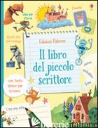 LIBRO DEL PICCOLO SCRITTORE. EDIZ. ILLUSTRATA (IL) - DAYNES KATIE; STOWELL LOUIE